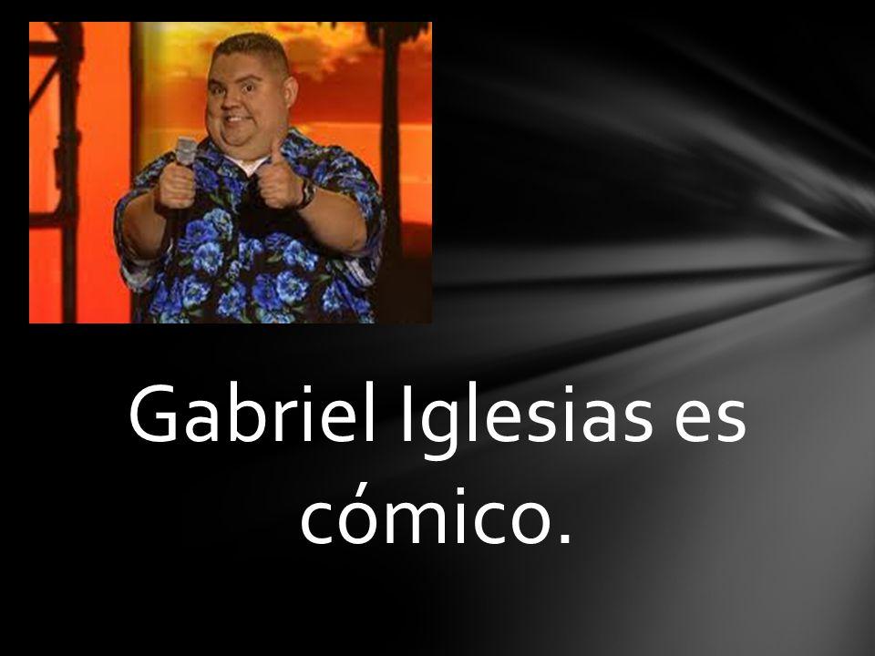 Gabriel Iglesias es cómico.