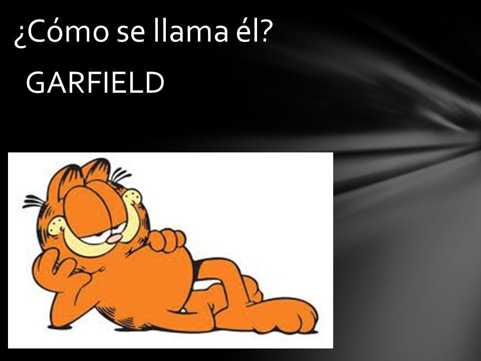 ¿Cómo se llama él? GARFIELD