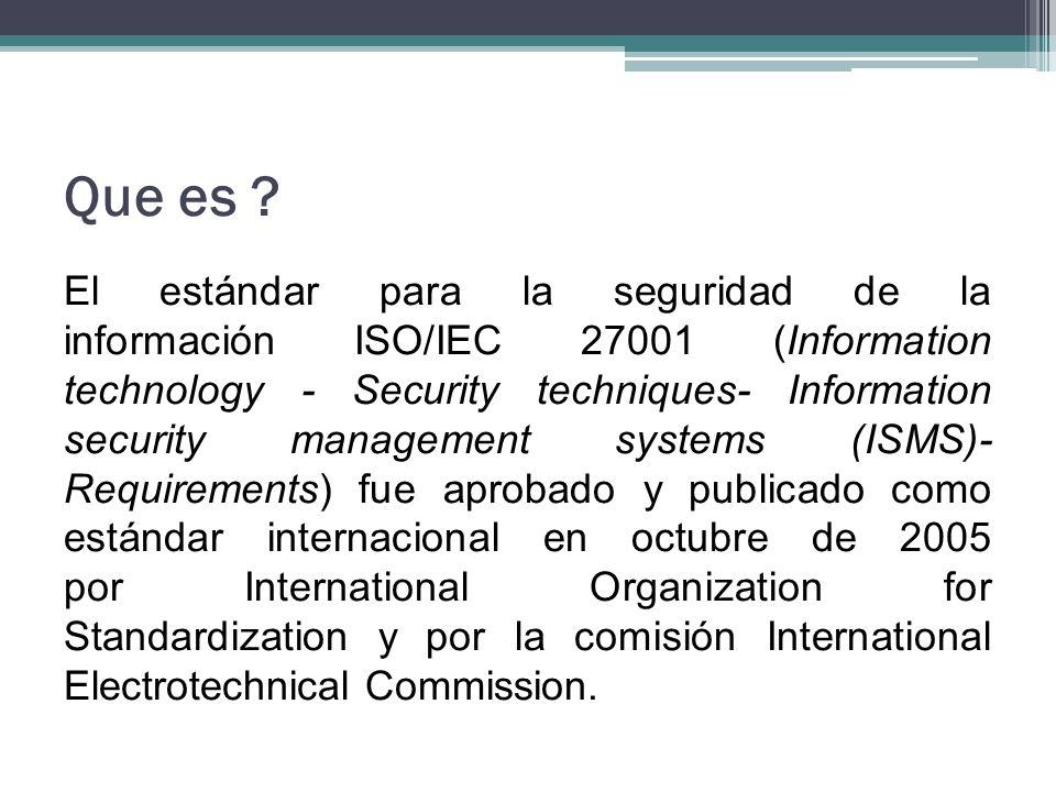 Que es ? El estándar para la seguridad de la información ISO/IEC 27001 (Information technology - Security techniques- Information security management