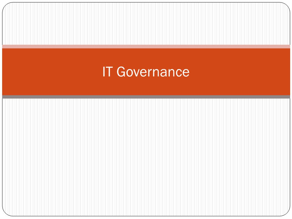 IT Governance Goals 22 The primary goals for Information Technology Governance are: (1)assure that the investments in IT generate business value (2) mitigate the risks that are associated with IT.