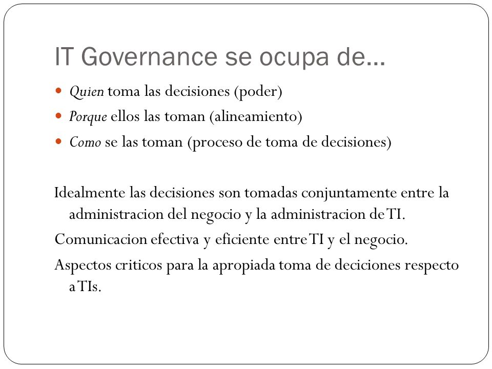 IT Governance Control Cycle Develop & Refine Governing Documents Utilize a central repository for governing documents Develop a consistent approach for creating governing documents Consistently apply processes and procedures Gain executive commitment for IT governance frameworks and structure