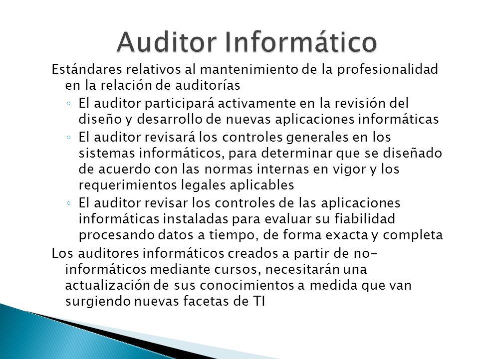 Estándares relativos al mantenimiento de la profesionalidad en la relación de auditorías El auditor participará activamente en la revisión del diseño