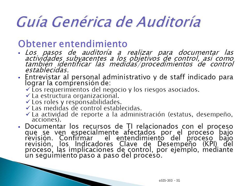 Obtener entendimiento Los pasos de auditoría a realizar para documentar las actividades subyacentes a los objetivos de control, así como también ident