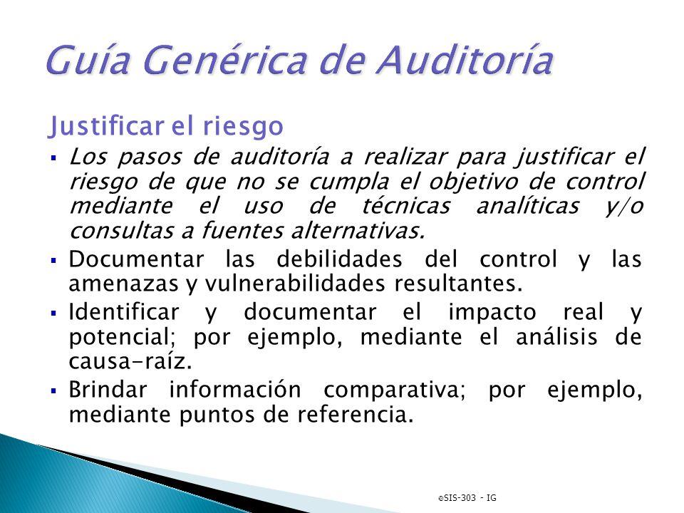 Justificar el riesgo Los pasos de auditoría a realizar para justificar el riesgo de que no se cumpla el objetivo de control mediante el uso de técnica