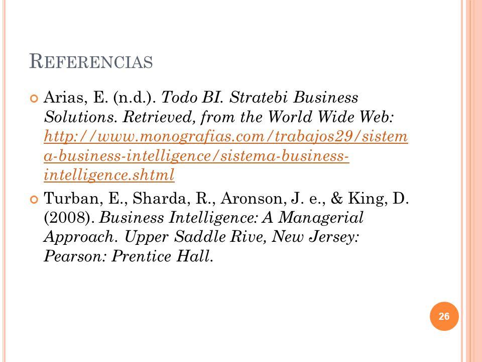 R EFERENCIAS Arias, E.(n.d.). Todo BI. Stratebi Business Solutions.