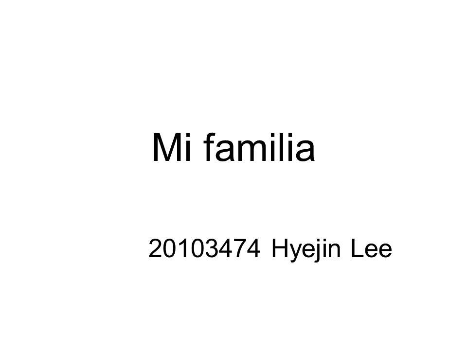 Mi familia 20103474 Hyejin Lee