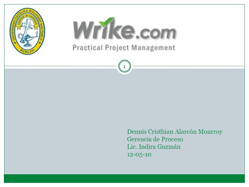 1 Dennis Cristhian Alarcón Monrroy Gerencia de Proceso Lic. Indira Guzmán 12-05-10