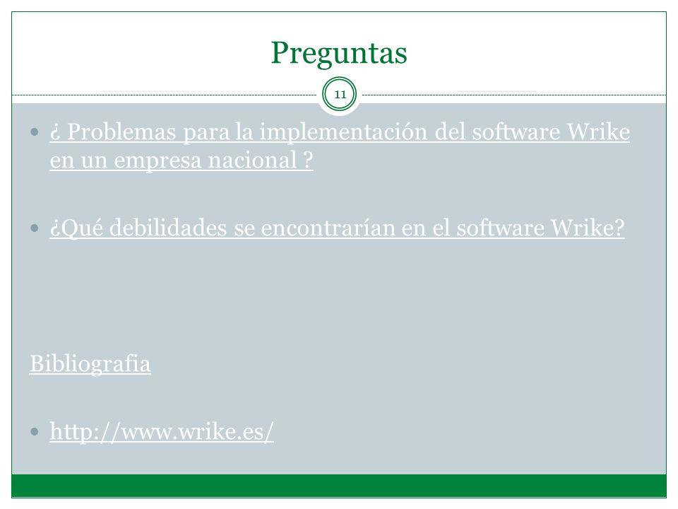 Preguntas 11 ¿ Problemas para la implementación del software Wrike en un empresa nacional .