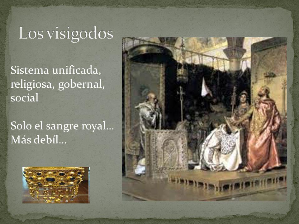 Sistema unificada, religiosa, gobernal, social Solo el sangre royal… Más debíl…