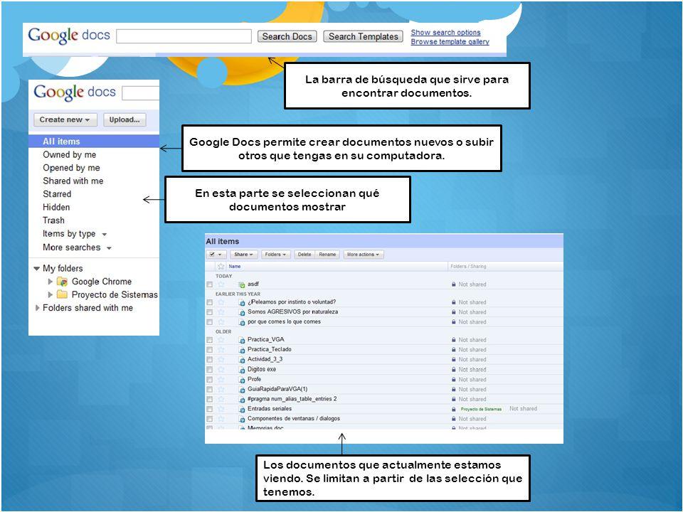 La barra de búsqueda que sirve para encontrar documentos. En esta parte se seleccionan qué documentos mostrar Los documentos que actualmente estamos v
