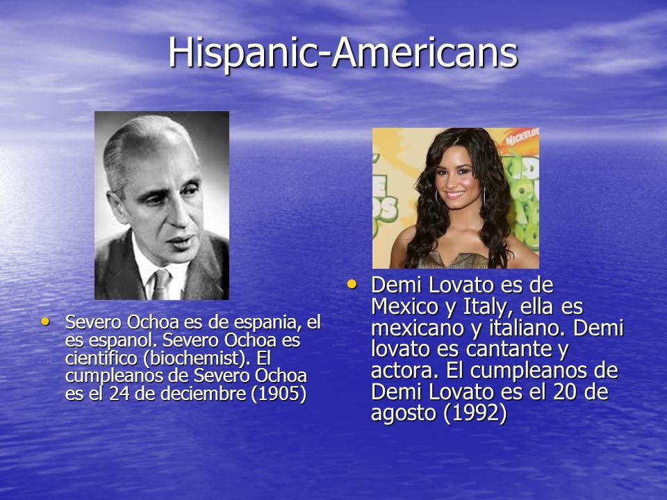 Hispanic-Americans Hispanic-Americans Severo Ochoa es de espania, el es espanol.