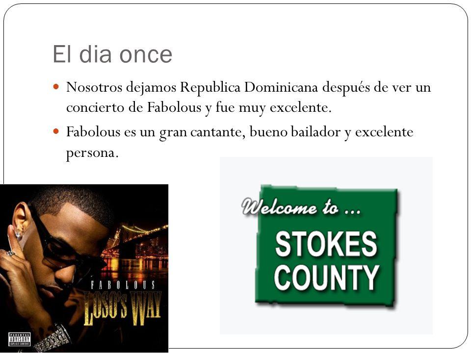 El dia once Nosotros dejamos Republica Dominicana después de ver un concierto de Fabolous y fue muy excelente.