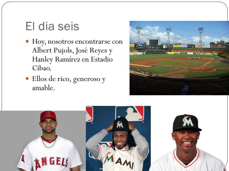 El dia seis Hoy, nosotros encontrarse con Albert Pujols, José Reyes y Hanley Ramírez en Estadio Cibao.