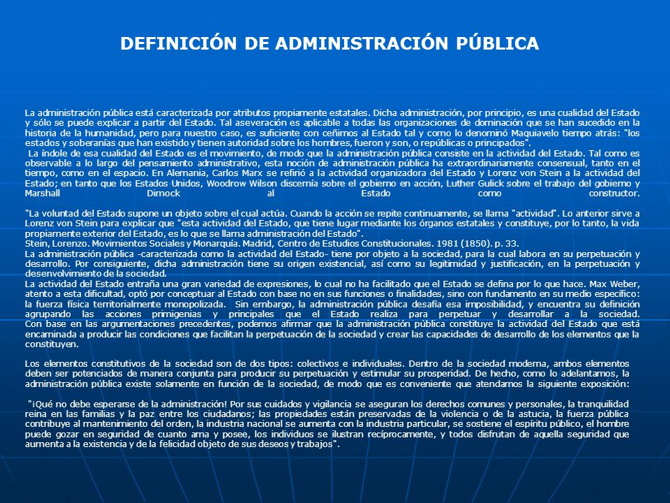 DEFINICIÓN DE ADMINISTRACIÓN PÚBLICA La administración pública está caracterizada por atributos propiamente estatales.