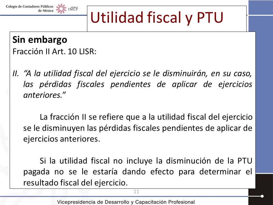 11 Utilidad fiscal y PTU Sin embargo Fracción II Art.