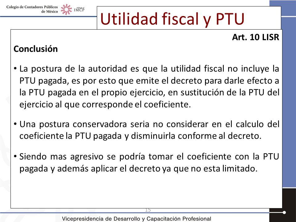 15 Utilidad fiscal y PTU Art.