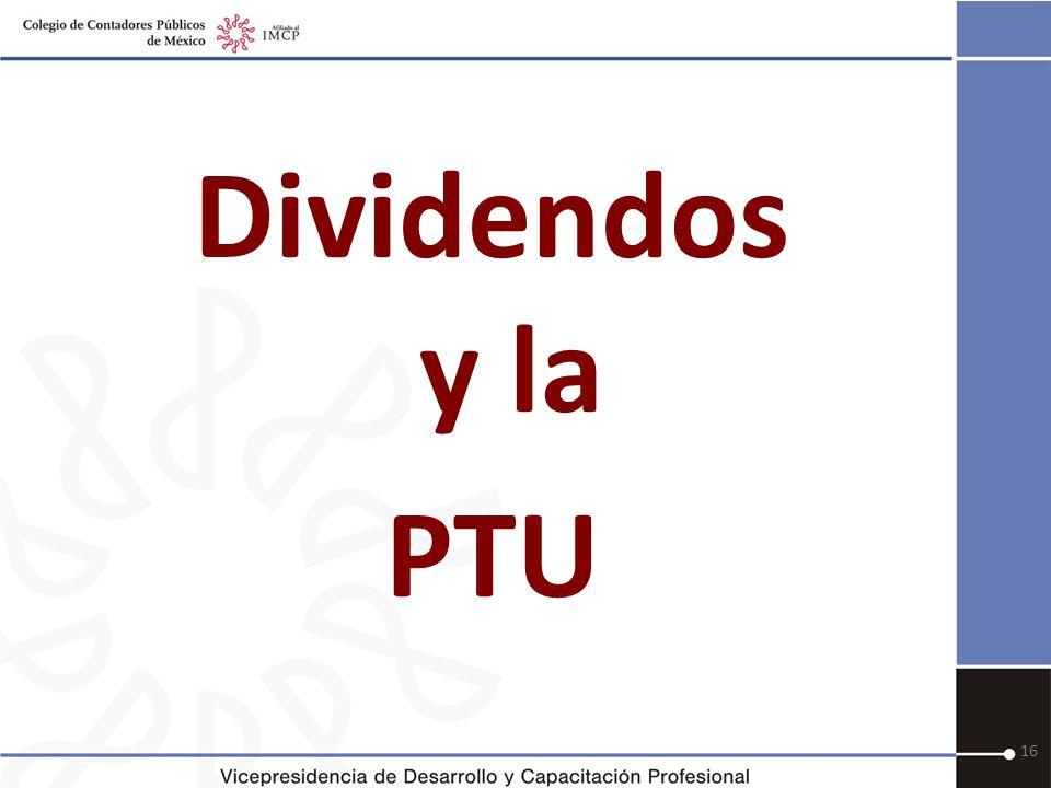 16 Dividendos y la PTU