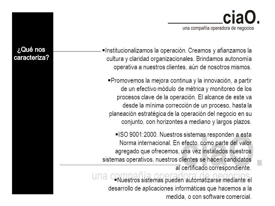 Institucionalizamos la operación. Creamos y afianzamos la cultura y claridad organizacionales.