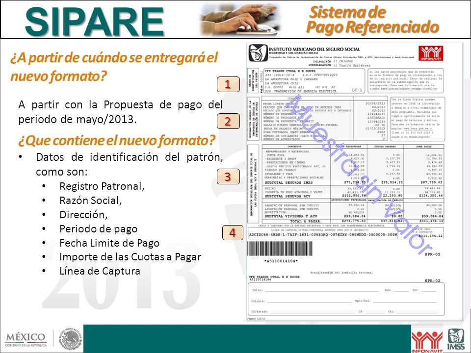 ¿A partir de cuándo se entregará el nuevo formato? A partir con la Propuesta de pago del periodo de mayo/2013. ¿Que contiene el nuevo formato? Datos d