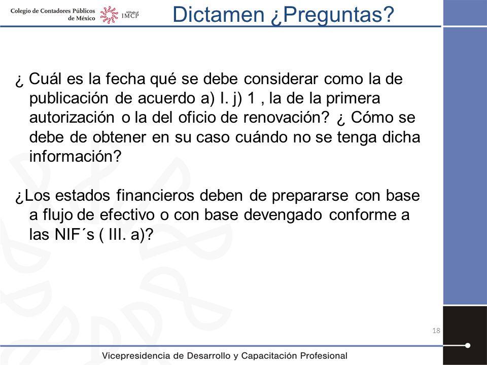 Dictamen ¿Preguntas? 18 ¿ Cuál es la fecha qué se debe considerar como la de publicación de acuerdo a) I. j) 1, la de la primera autorización o la del
