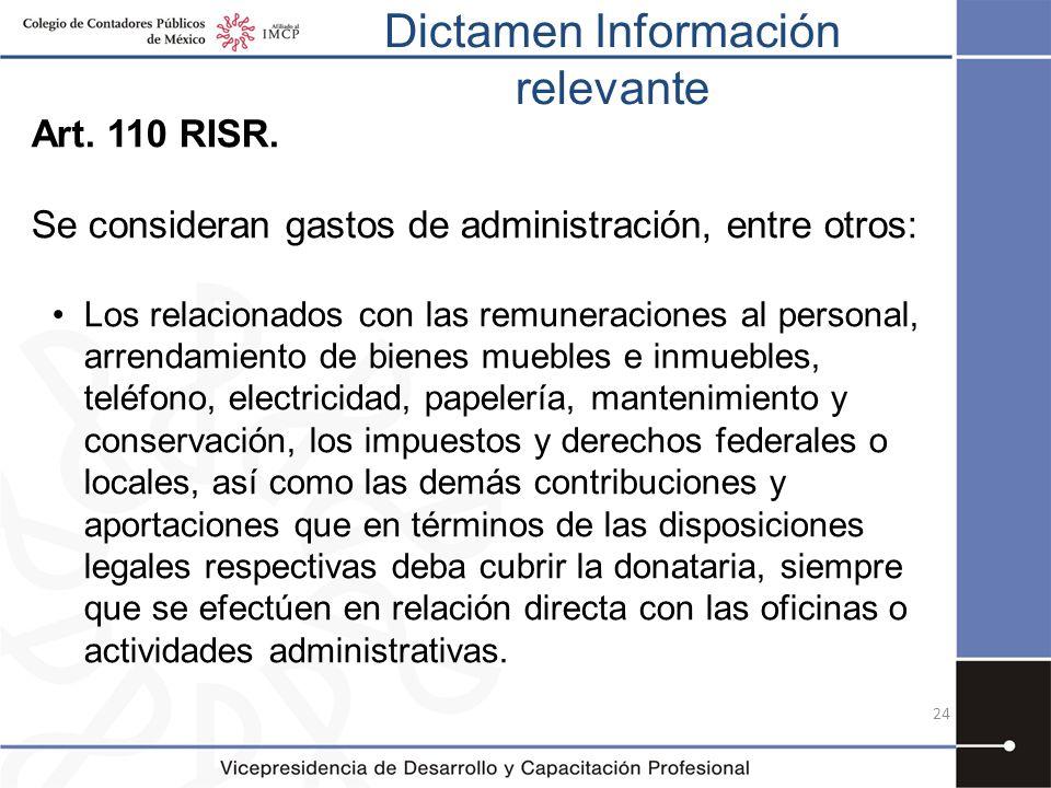 Dictamen Información relevante 24 Art. 110 RISR. Se consideran gastos de administración, entre otros: Los relacionados con las remuneraciones al perso