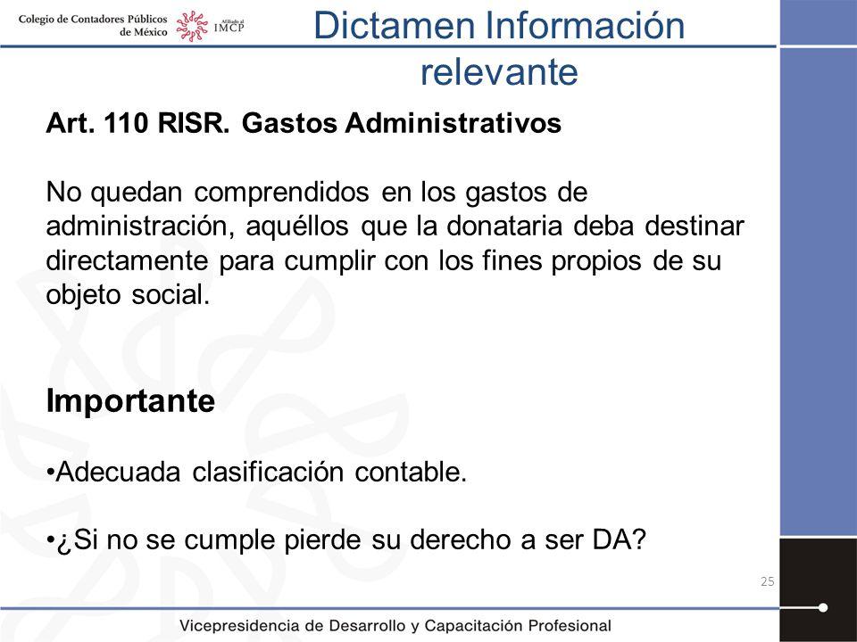 Dictamen Información relevante 25 Art. 110 RISR. Gastos Administrativos No quedan comprendidos en los gastos de administración, aquéllos que la donata
