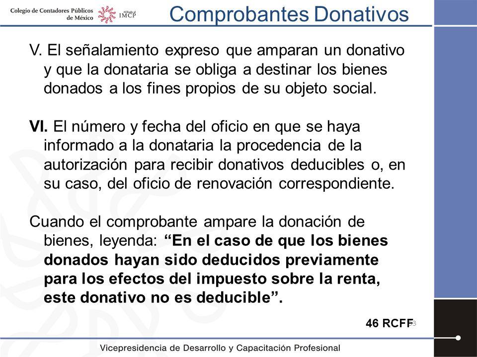 Comprobantes Donativos V. El señalamiento expreso que amparan un donativo y que la donataria se obliga a destinar los bienes donados a los fines propi