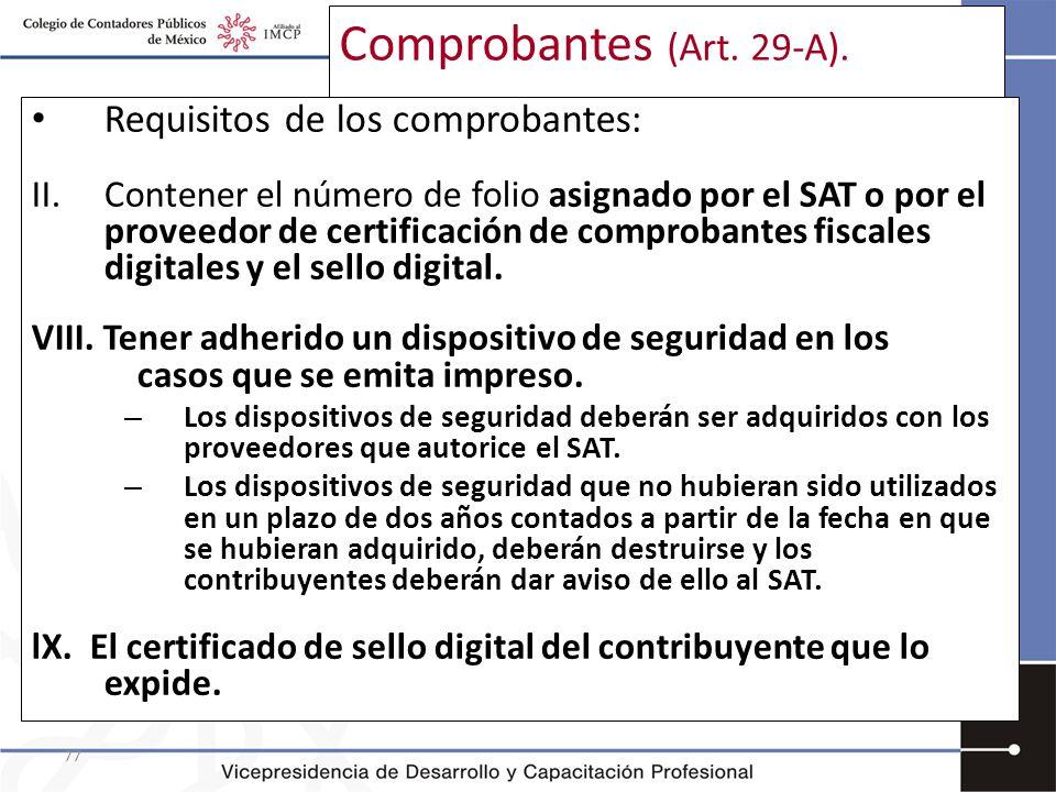 77 Comprobantes (Art. 29-A). Requisitos de los comprobantes: II.Contener el número de folio asignado por el SAT o por el proveedor de certificación de