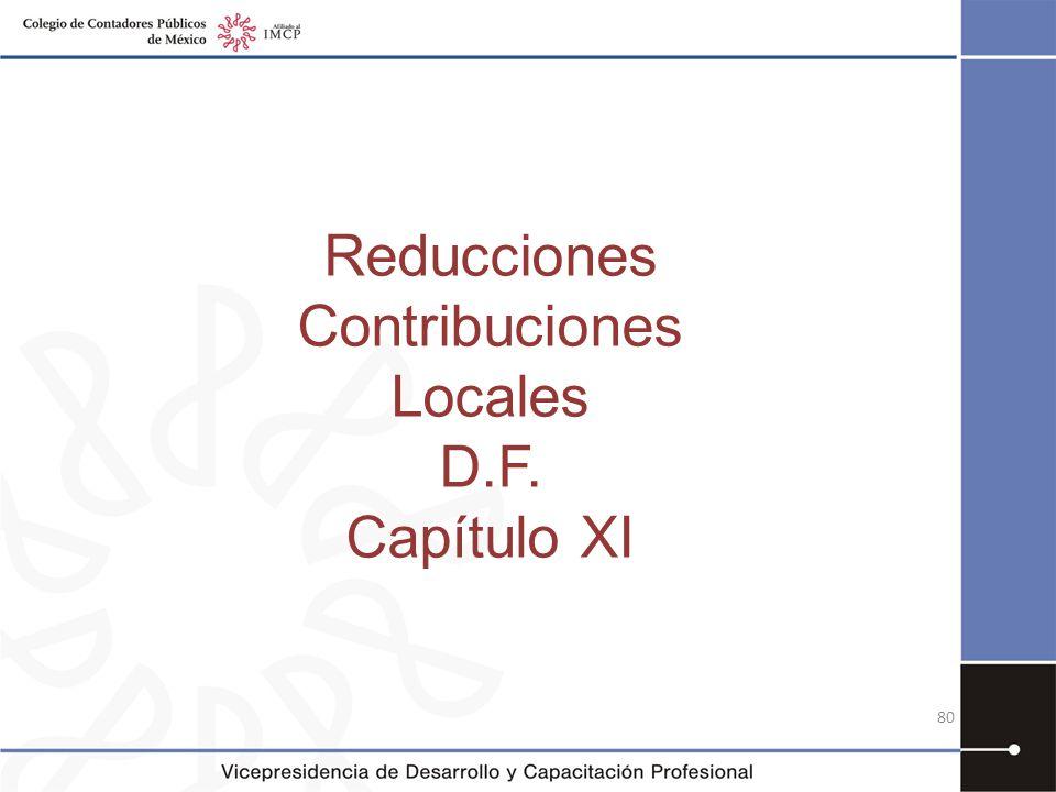 Reducciones Contribuciones Locales D.F. Capítulo XI 80