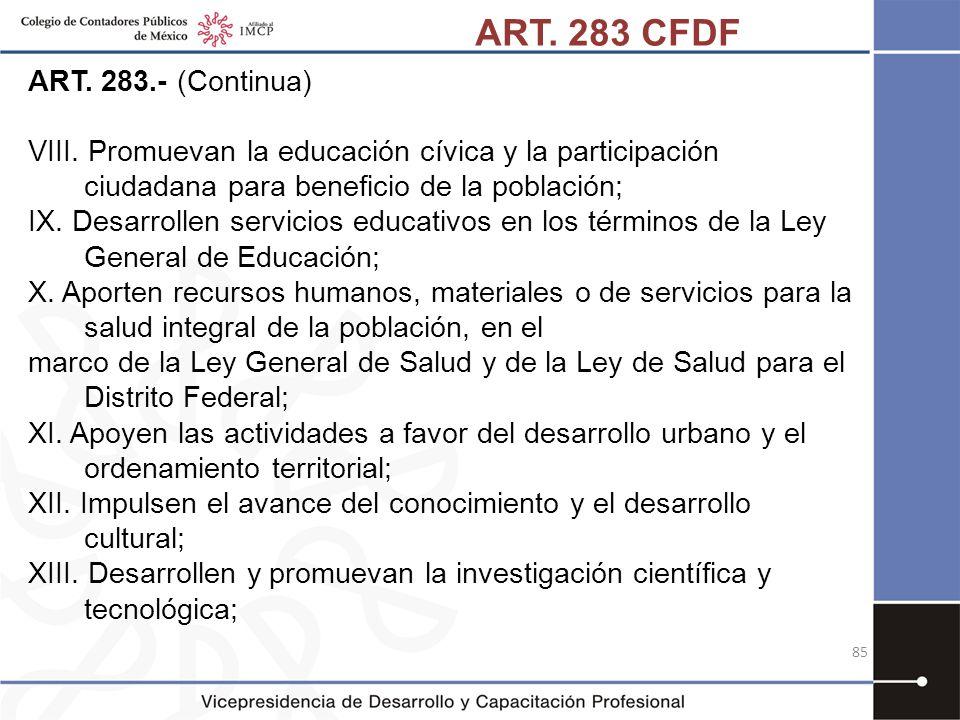 ART. 283.- (Continua) VIII. Promuevan la educación cívica y la participación ciudadana para beneficio de la población; IX. Desarrollen servicios educa