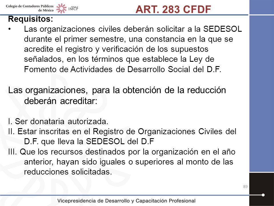 Requisitos: Las organizaciones civiles deberán solicitar a la SEDESOL durante el primer semestre, una constancia en la que se acredite el registro y v