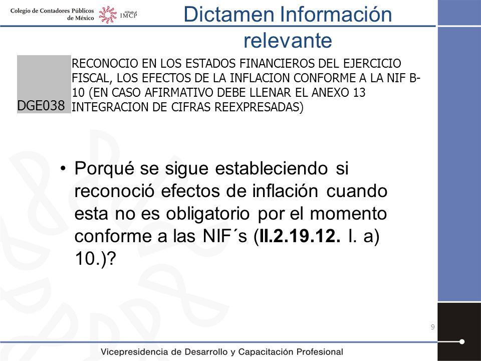 Dictamen Información relevante 9 DGE038 RECONOCIO EN LOS ESTADOS FINANCIEROS DEL EJERCICIO FISCAL, LOS EFECTOS DE LA INFLACION CONFORME A LA NIF B- 10