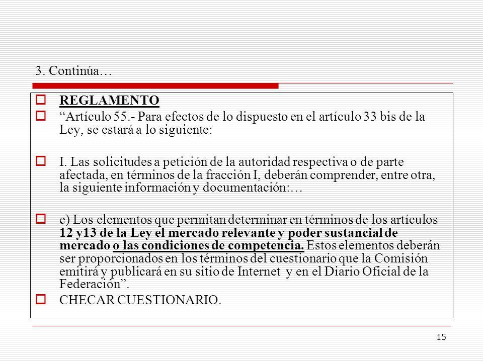 15 3. Continúa… REGLAMENTO Artículo 55.- Para efectos de lo dispuesto en el artículo 33 bis de la Ley, se estará a lo siguiente: I. Las solicitudes a