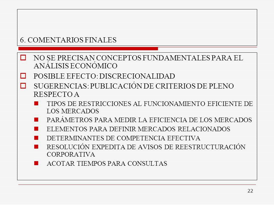 22 6. COMENTARIOS FINALES NO SE PRECISAN CONCEPTOS FUNDAMENTALES PARA EL ANÁLISIS ECONÓMICO POSIBLE EFECTO: DISCRECIONALIDAD SUGERENCIAS: PUBLICACIÓN