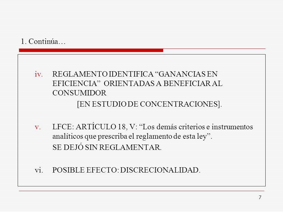 7 iv.REGLAMENTO IDENTIFICA GANANCIAS EN EFICIENCIA ORIENTADAS A BENEFICIAR AL CONSUMIDOR [EN ESTUDIO DE CONCENTRACIONES]. v.LFCE: ARTÍCULO 18, V: Los