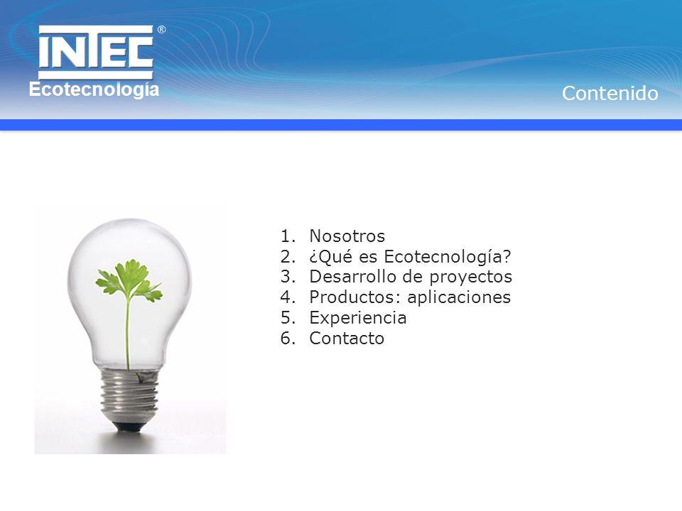 Ecotecnología Contenido 1.Nosotros 2. ¿Qué es Ecotecnología.