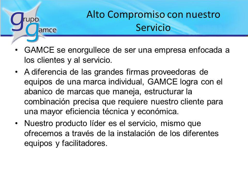 Alto Compromiso con nuestro Servicio GAMCE se enorgullece de ser una empresa enfocada a los clientes y al servicio. A diferencia de las grandes firmas