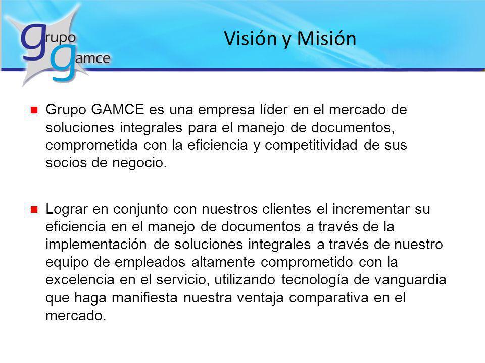 Visión y Misión n Grupo GAMCE es una empresa líder en el mercado de soluciones integrales para el manejo de documentos, comprometida con la eficiencia