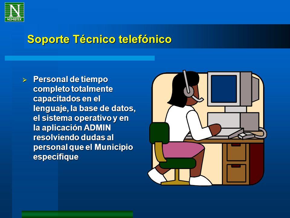 Soporte Técnico telefónico Personal de tiempo completo totalmente capacitados en el lenguaje, la base de datos, el sistema operativo y en la aplicació