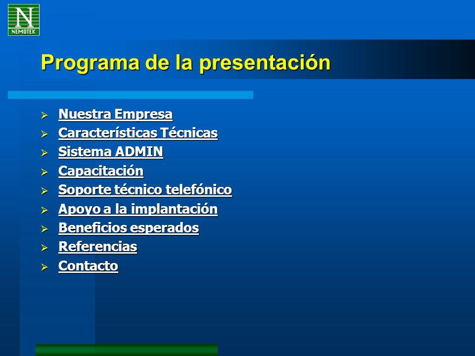 Programa de la presentación Nuestra Empresa Nuestra Empresa Nuestra Empresa Nuestra Empresa Características Técnicas Características Técnicas Caracter
