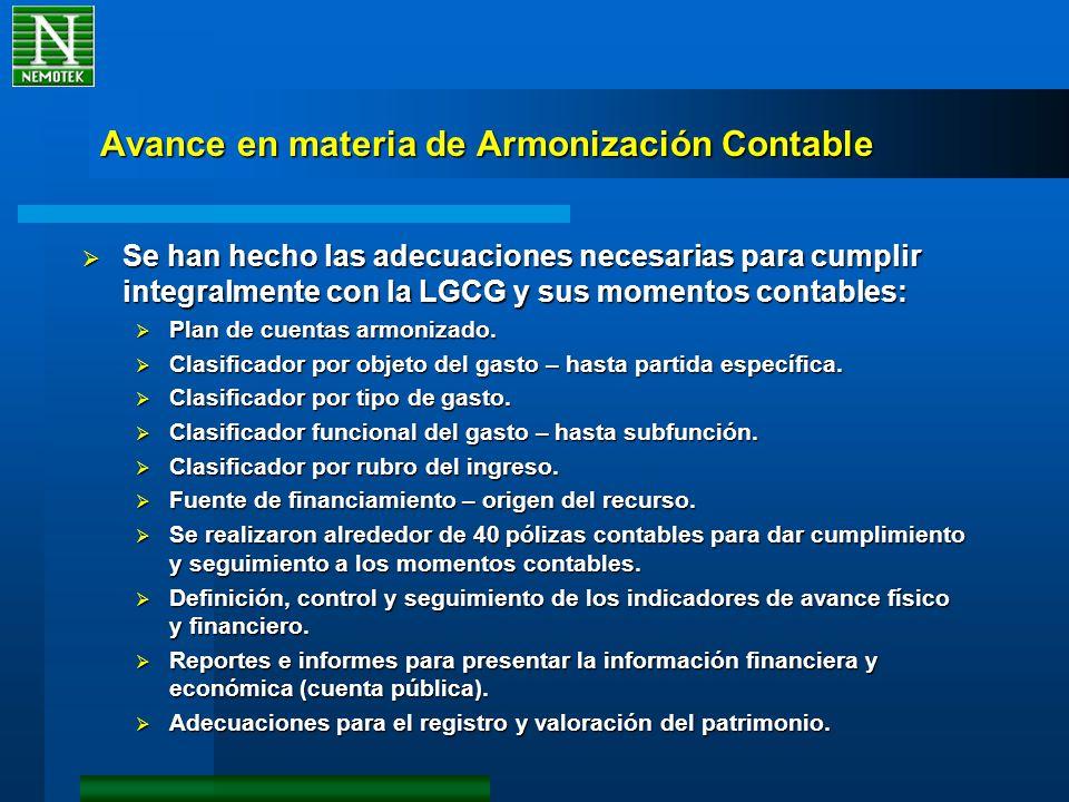 Avance en materia de Armonización Contable Se han hecho las adecuaciones necesarias para cumplir integralmente con la LGCG y sus momentos contables: S