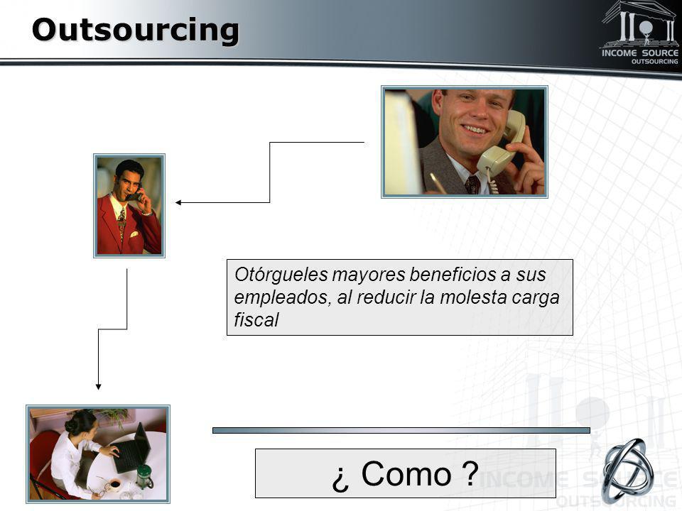 3er paso: Su empresa Outsourcing Pago por la prestación de servicios administrativos y en general.
