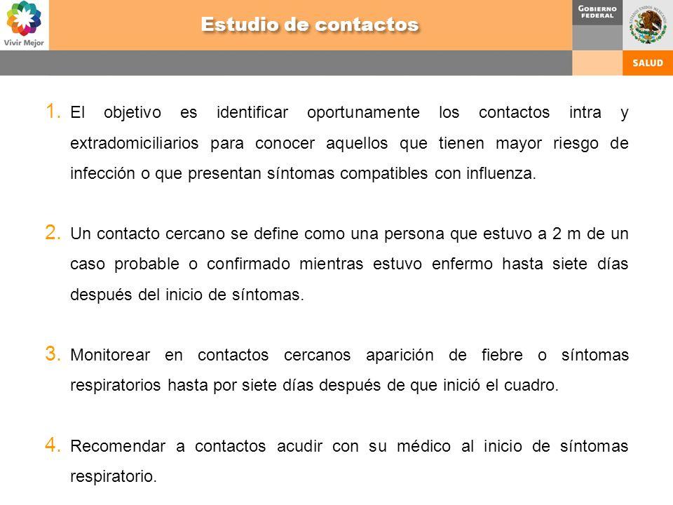 1. El objetivo es identificar oportunamente los contactos intra y extradomiciliarios para conocer aquellos que tienen mayor riesgo de infección o que