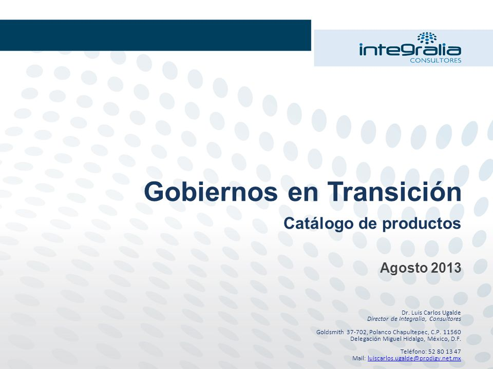 Gobiernos en Transición Catálogo de productos Agosto 2013 Dr.