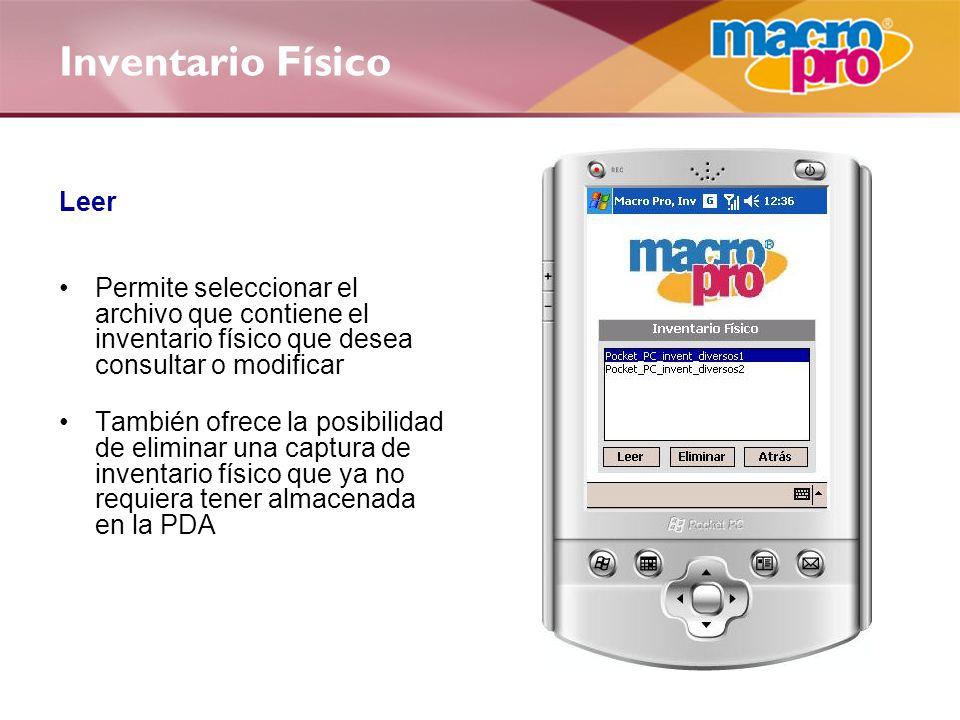 Inventario Físico Leer Permite seleccionar el archivo que contiene el inventario físico que desea consultar o modificar También ofrece la posibilidad de eliminar una captura de inventario físico que ya no requiera tener almacenada en la PDA