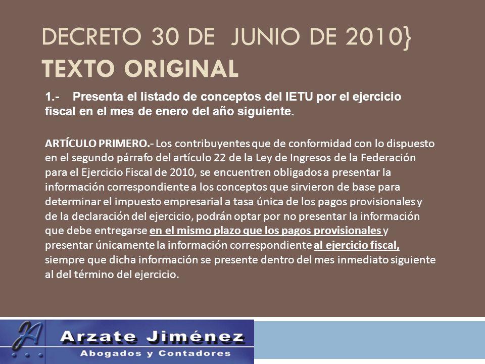 DECRETO 30 DE JUNIO DE 2010} TEXTO ORIGINAL 1.- Presenta el listado de conceptos del IETU por el ejercicio fiscal en el mes de enero del año siguiente.