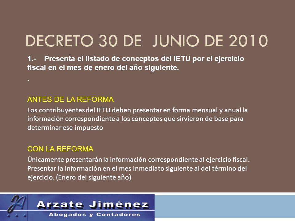 DECRETO 30 DE JUNIO DE 2010 1.- Presenta el listado de conceptos del IETU por el ejercicio fiscal en el mes de enero del año siguiente..