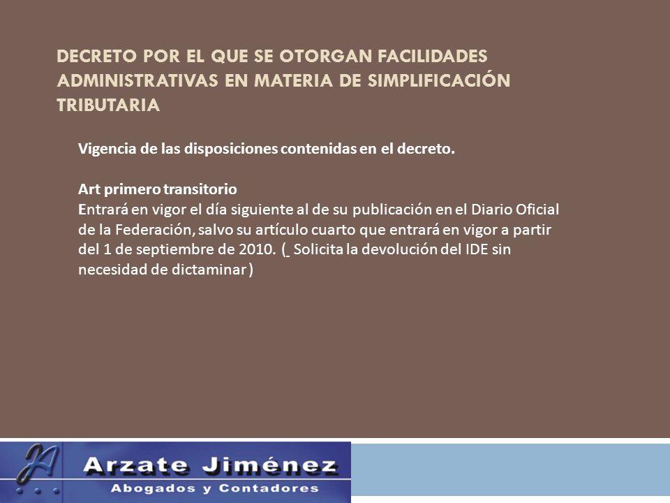 DECRETO POR EL QUE SE OTORGAN FACILIDADES ADMINISTRATIVAS EN MATERIA DE SIMPLIFICACIÓN TRIBUTARIA Vigencia de las disposiciones contenidas en el decreto.