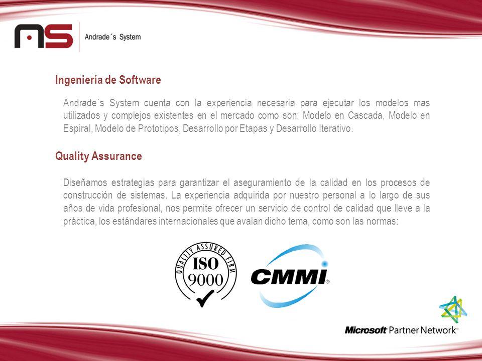 Ingeniería de Software Andrade´s System cuenta con la experiencia necesaria para ejecutar los modelos mas utilizados y complejos existentes en el merc