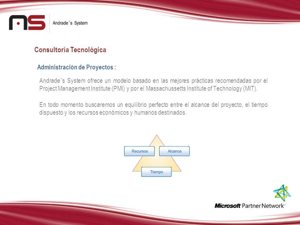 Consultoría Tecnológica Administración de Proyectos : Andrade´s System ofrece un modelo basado en las mejores prácticas recomendadas por el Project Ma